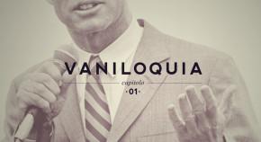 Vaniloquia - Capitolo I