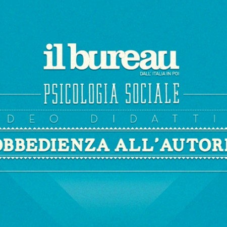 il Bureau - l'obbedienza all'autorità - video infografica di psicologia sociale