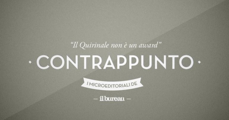 il bureau - contrappunto - il quirinale non è un award