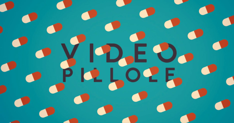 video-pillole
