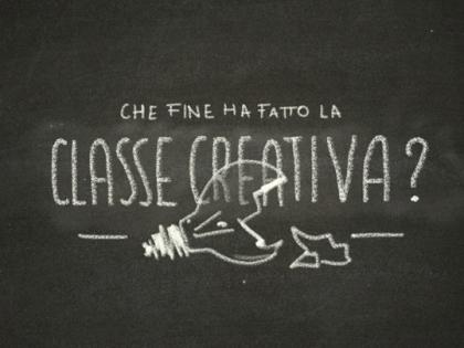 CHE FINE HA FATTO LA CLASSE CREATIVA?