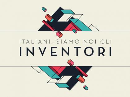 ITALIANI, SIAMO NOI GLI INVENTORI! – OTTO GENIALIATE ITALICHE PER UN FUTURO MIGLIORE
